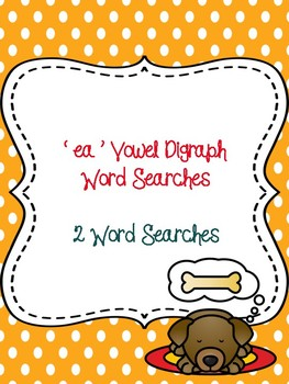 ea Vowel Digraph Word Searches!
