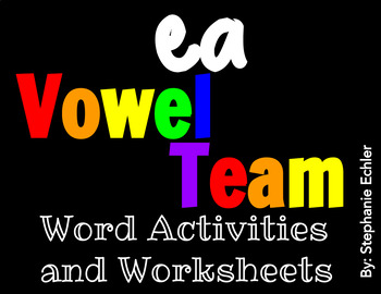 ea Vowel Team Word Activities and Worksheets