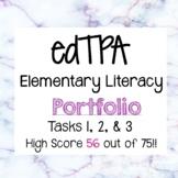 edTPA Elementary Literacy Portfolio - Task 1, 2, & 3- Passing score of 56!!