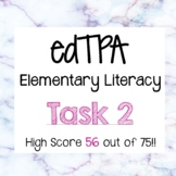 edTPA Task 2- Elementary Literacy- Passing score of 56 out of 75!