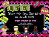 editable Super Hero Desk Tags, Labels, & Number Circles: bright chevron on black