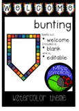 editable WELCOME BUNTING  ~  watercolor theme display