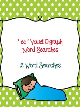 ee Vowel Digraph Word Searches!