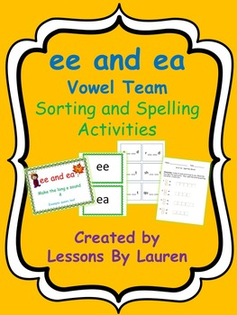 ee and ea vowel team - sorting and spelling activities