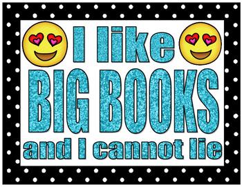 emoji I LIKE BIG BOOKS AND I CANNOT LIE poster sign classr
