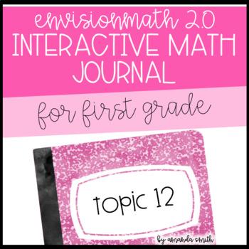 enVision Math 2.0 Interactive Math Journal 1st Grade Topic 12