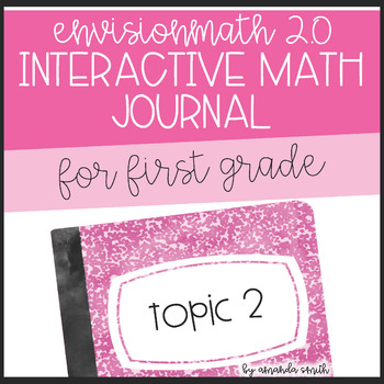enVision Math 2.0 Interactive Math Journal 1st Grade Topic 2