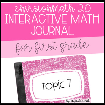 enVision Math 2.0 Interactive Math Journal 1st Grade Topic 7