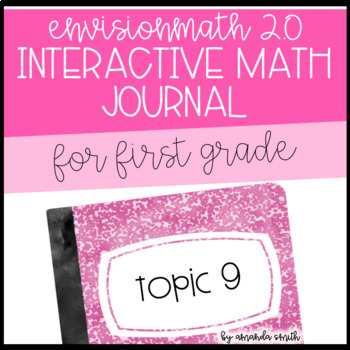enVision Math 2.0 Interactive Math Journal 1st Grade Topic 9