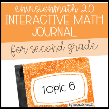 enVision Math 2.0 Interactive Math Journal 2nd Grade Topic 6