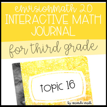 enVision Math 2.0 Interactive Math Journal 3rd Grade Topic 16