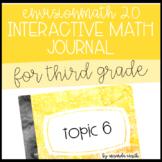 enVision Math 2.0 Interactive Math Journal 3rd Grade Topic 6