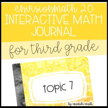 enVision Math 2.0 Interactive Math Journal 3rd Grade Topic 7