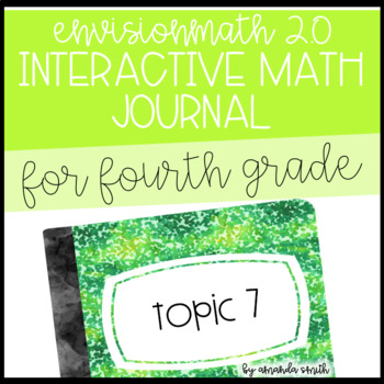 enVision Math 2.0 Interactive Math Journal 4th Grade Topic 7