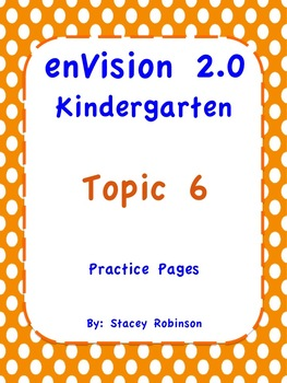 enVision Math 2.0 Kindergarten Topic 6 Practice Sheets