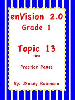 enVision Math 2.0  Topic 13 Telling Time   Grade 1  Practi