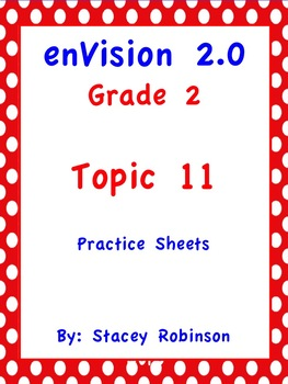 enVision Math 2.0 Topic 11 Grade 2 Practice Sheets