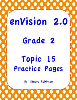 enVision Math 2.0 Topic 15 Grade 2 Practice Sheets