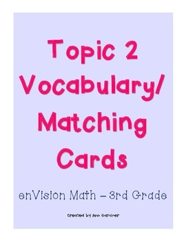 enVision Math - Adding Whole Numbers Matching/Vocabulary - Topic 2 - 3rd Grade