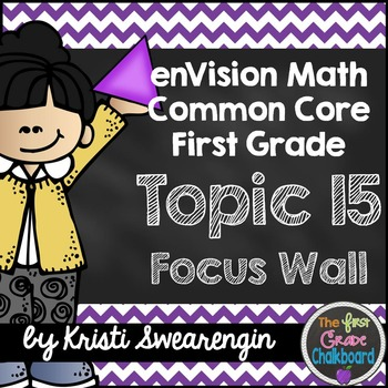 enVision Math First Grade Common Core Focus Wall Topic 15