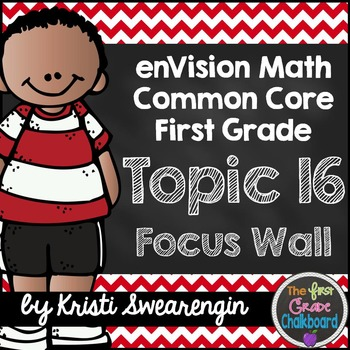 enVision Math First Grade Common Core Focus Wall Topic 16
