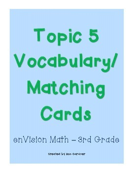 enVision Math - Multiplication Matching/Vocabulary - Topic 5 - 3rd Grade