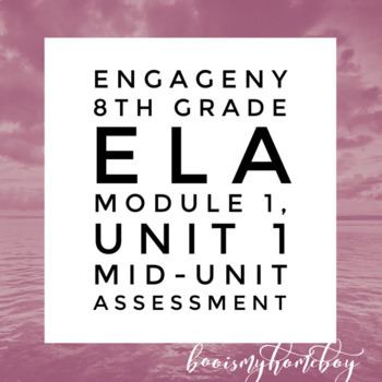 engageNY 8th Grade ELA - Module 1, Unit 1 Mid-Unit Assessment