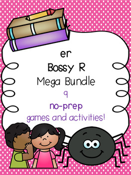 er Bossy R Mega Bundle! [9 no-prep games and activities]