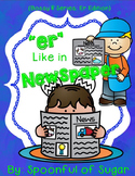 Bossy R  R Controlled Vowels Series ER: ER Like in Newspaper
