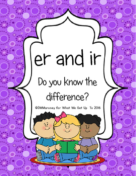 er and ir: Do You Know the Difference?