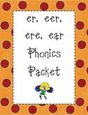 er, eer, ere, ear Phonics Packet