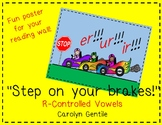 "er, ir, ur, Poster. ""Step on the brakes!"""
