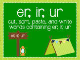 er, ir, ur: cut, sort, paste, and write