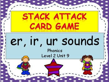 "er, ir, ur sounds ""Stack Attack"" card game"