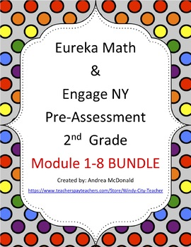 Eureka Math / Engage NY 2nd Grade pre-assessment Bundle module 1-8 Updated