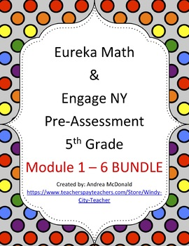 Eureka Math / Engage NY 5th Grade pre-assessment Bundle Module 1-6