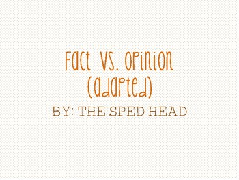 fact vs. opinion (adapted)
