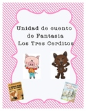 fairy Tale Unit-Los Tres Cerditos