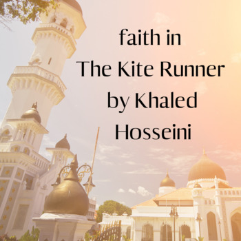 faith in The Kite Runner by Khaled Hosseini | one pagers and activities
