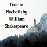 fear and uncertainty in Macbeth by William Shakespeare