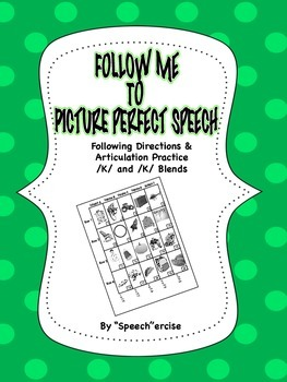 FOLLOW ME TO PICTURE PERFECT SPEECH-Follow Directions & Articulation /K/