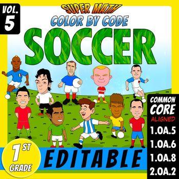 Super Math 5 - SOCCER - Color by Code EDITABLE – 1st Grade - Common Core Aligned
