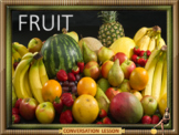 FRUIT – why do we need a variety?  - ESL, EFL,ELL  adult conversation lesson