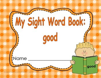 """Sight Word Practice Book and Emergent Reader-""""good"""""""
