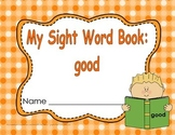 "Sight Word Practice Book and Emergent Reader-""good"""