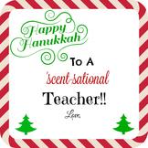 hAPPY hANUKKAH FOR A SCENT-SATIONAL TEACHER