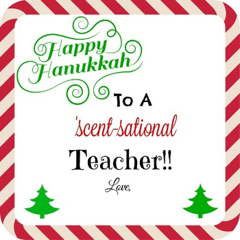 hAPPY hANUKKAH FOR A SCENT-SATIONAL TEACHER