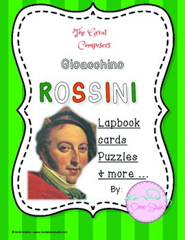 The Great Composers- Rossini lapbook