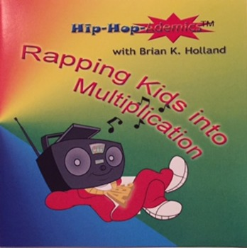 hip-Hop-Ademics with Brian K. Holland Rapping Kids into Multiplication