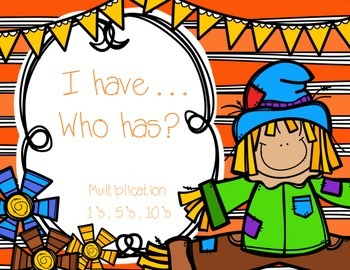 i have…Who has? Multiplication {Autumn Themed 1's, 5's, & 10's}
